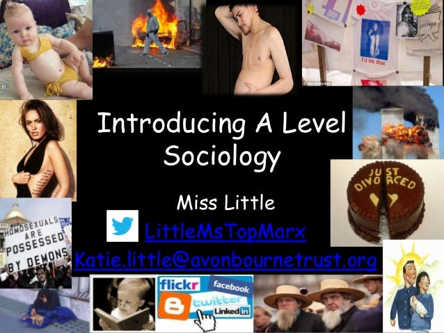 Introducing A Level Sociology Miss Little LittleMsTopMarx Katie.little@avonbournetrust.org