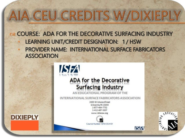  COURSE: EXTENDING THE LIFE OF DESIGN THROUGH DURABLE, DECORATIVE WALL PANELS • LEARNING UNIT/CREDIT DESIGNATION: 1 / HSW...
