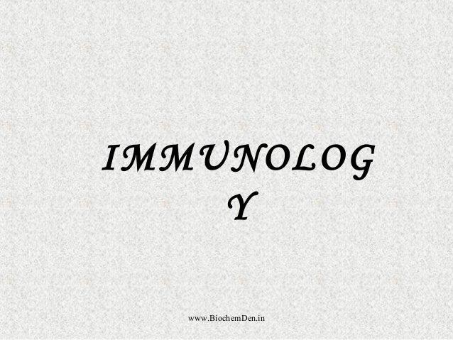 IMMUNOLOG  Y  www.BiochemDen.in