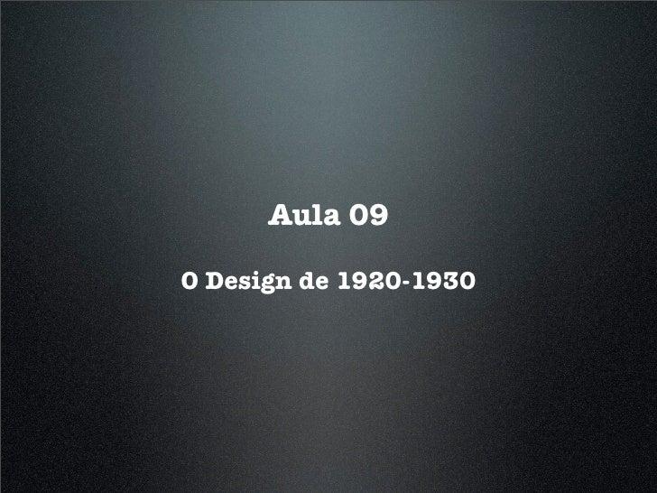 Aula 09  O Design de 1920-1930