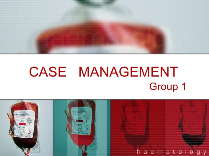CASE  MANAGEMENT  Group 1