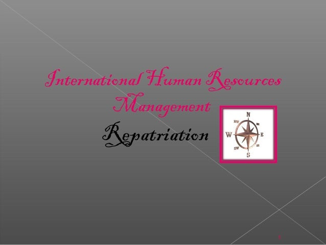 1RepatriationInternational Human ResourcesManagement