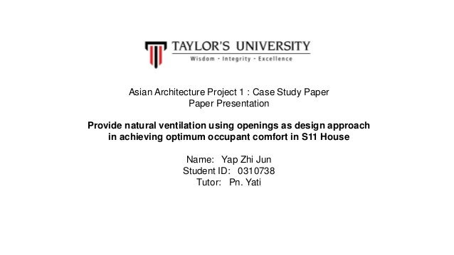 Asian Architecture Project 1 : Case Study Paper Paper Presentation Provide natural ventilation using openings as design ap...