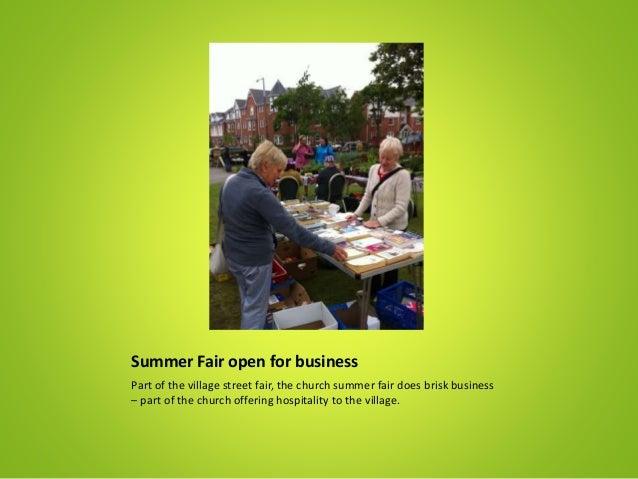 Summer Fair open for business Part of the village street fair, the church summer fair does brisk business – part of the ch...
