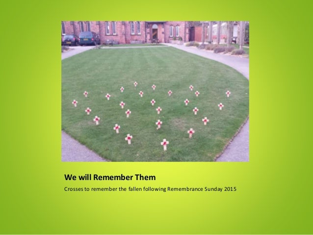 We will Remember Them Crosses to remember the fallen following Remembrance Sunday 2015