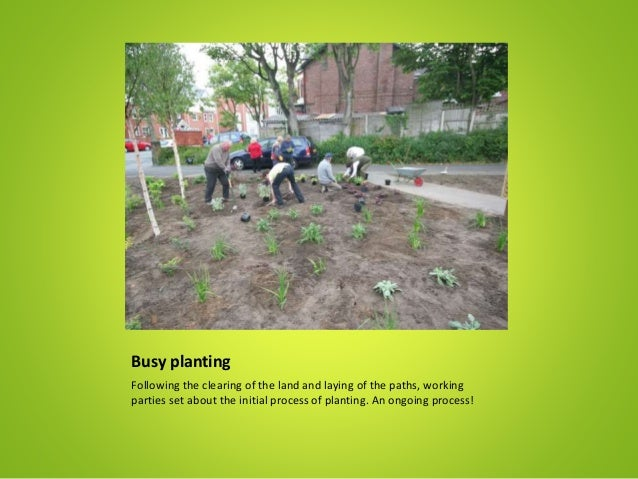 Busy planting Following the clearing of the land and laying of the paths, working parties set about the initial process of...