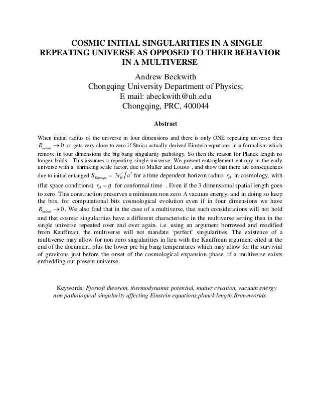 COSMIC INITIAL SINGULARITIES IN A SINGLE REPEATING UNIVERSE AS OPPOSED TO THEIR BEHAVIOR IN A MULTIVERSE Andrew Beckwith C...