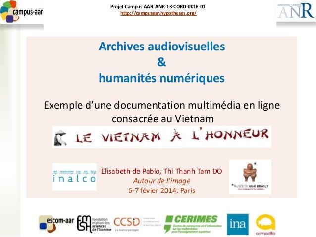 Projet Campus AAR ANR-13-CORD-0016-01 http://campusaar.hypotheses.org/ Archives audiovisuelles & humanités numériques Exem...
