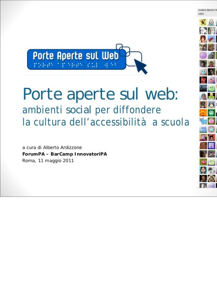 Porte aperte sul web:ambienti social per diffonderela cultura dell'accessibilità a scuolaa cura di Alberto ArdizzoneForumP...