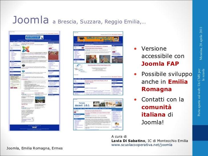 Joomla  a Brescia, Suzzara, Reggio Emilia,…  A cura di Lavia Di Sabatino , IC di Montecchio Emilia www.scuolacooperativa.n...