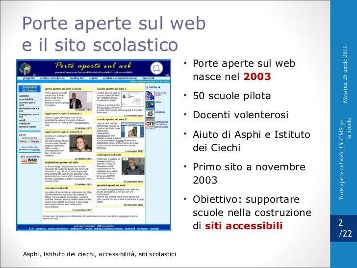 <ul><li>Porte aperte sul web nasce nel  2003 </li></ul><ul><li>50 scuole pilota </li></ul><ul><li>Docenti volenterosi </li...