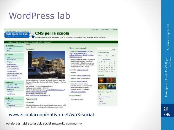 WordPress lab  wordpress, siti scolastici, social network, community www.scuolacooperativa.net/wp3-social   Messina, 28 ap...