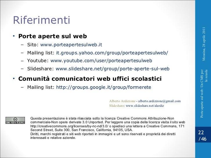 Riferimenti <ul><li>Porte aperte sul web </li></ul><ul><ul><li>Sito:  www.porteapertesulweb.it   </li></ul></ul><ul><ul><l...