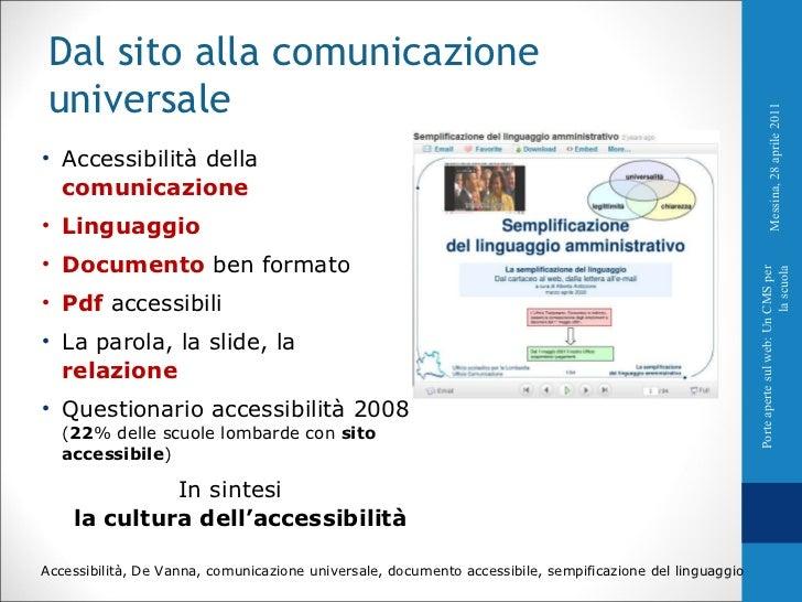 <ul><li>Accessibilità della  comunicazione </li></ul><ul><li>Linguaggio </li></ul><ul><li>Documento  ben formato </li></ul...