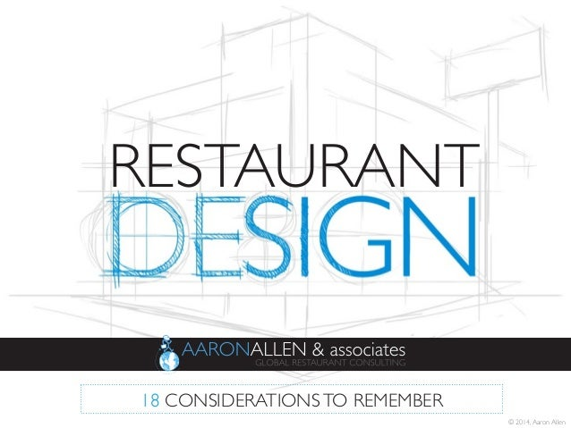 RESTAURANT	   18 CONSIDERATIONS TO REMEMBER	  © 2014, Aaron Allen