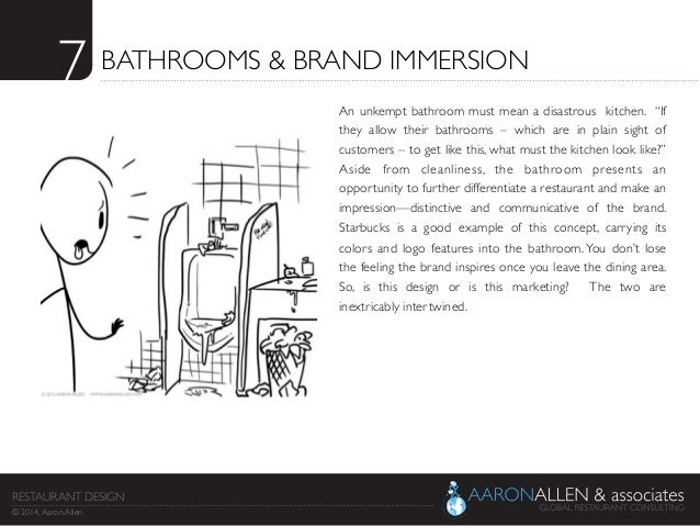 "7	  BATHROOMS & BRAND IMMERSION	  An unkempt bathroom must mean a disastrous kitchen.  ""If they allow their bathrooms – wh..."