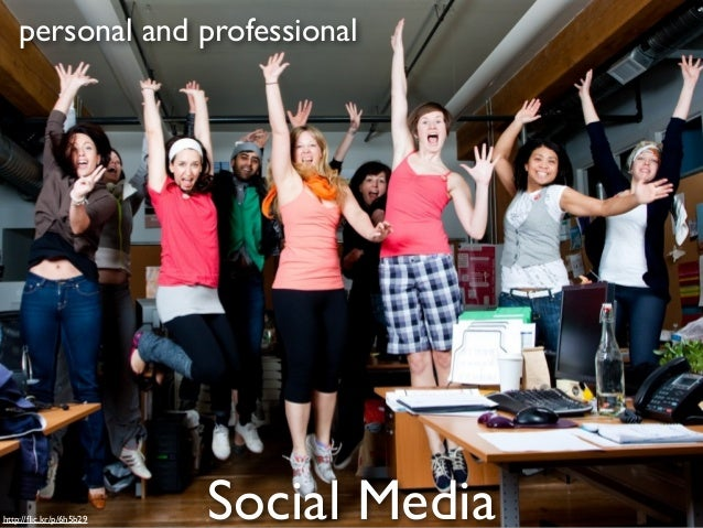 personal and professionalhttp://flic.kr/p/6h5b29   Social Media