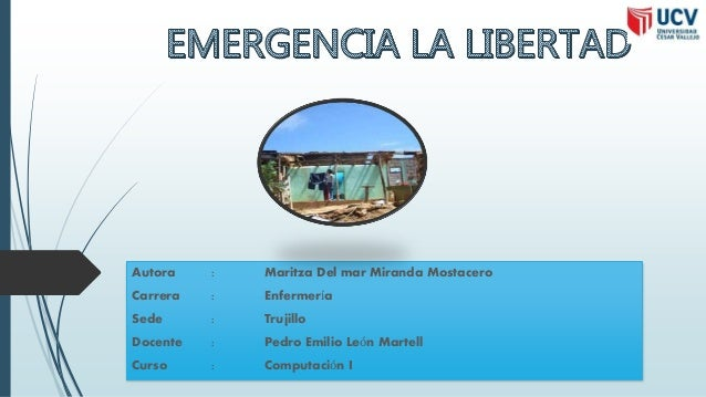 Autora : Maritza Del mar Miranda Mostacero Carrera : Enfermería Sede : Trujillo Docente : Pedro Emilio León Martell Curso ...