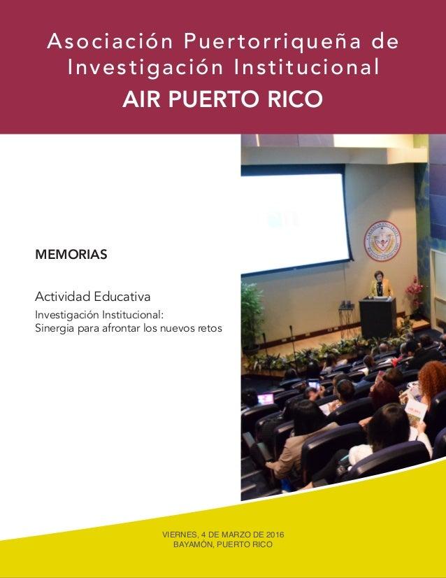 Actividad Educativa MEMORIAS AIR PUERTO RICO Asociación Puertorriqueña de Investigación Institucional Investigación Instit...