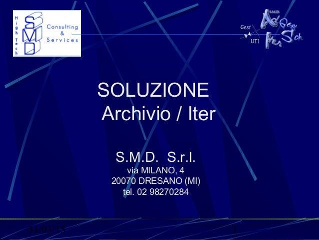 31/03/15 1 SOLUZIONE Archivio / Iter S.M.D. S.r.l. via MILANO, 4 20070 DRESANO (MI) tel. 02 98270284