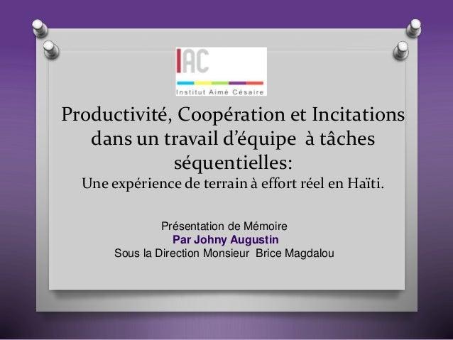 Productivité, Coopération et Incitations dans un travail d'équipe à tâches séquentielles: Une expérience de terrain à effo...