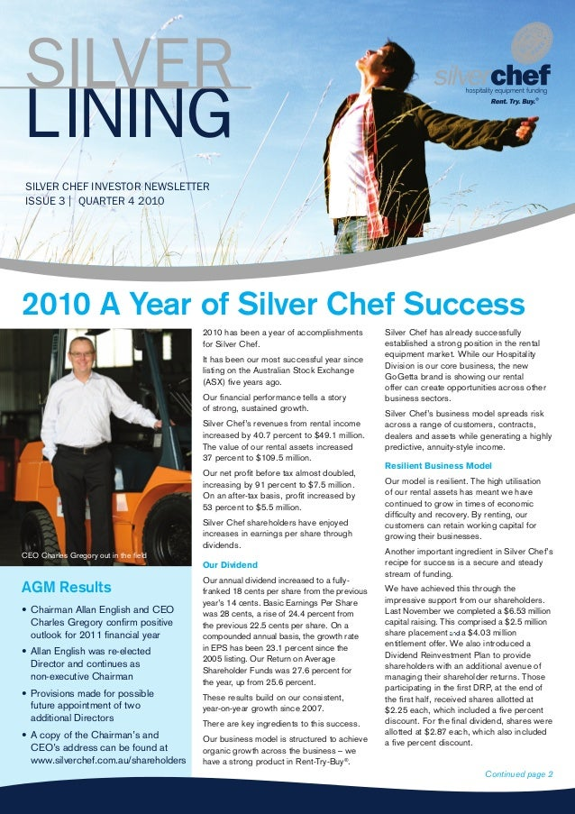 SILVER CHEF INVESTOR NEWSLETTER ISSUE 3 | QUARTER 4 2010 2010 A Year of Silver Chef Success 2010 has been a year of accomp...