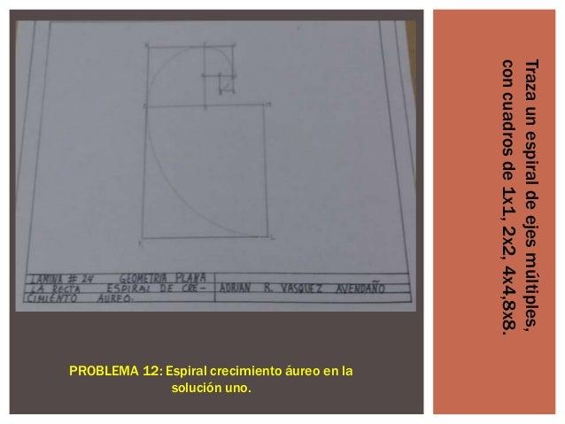 Traza un espiral de ejes múltiples, con cuadros de 1x1, 2x2, 4x4,8x8.  PROBLEMA 12: Espiral crecimiento áureo en la soluci...