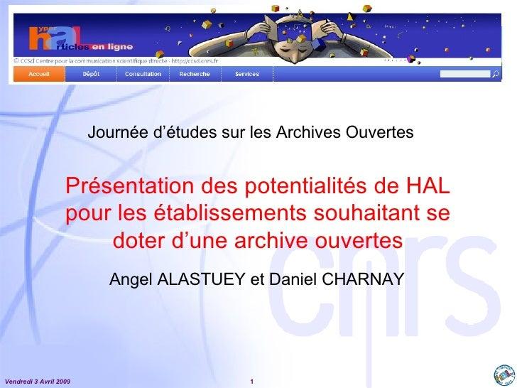 Présentation des potentialités de HAL pour les établissements souhaitant se doter d'une archive ouvertes Journée d'études ...