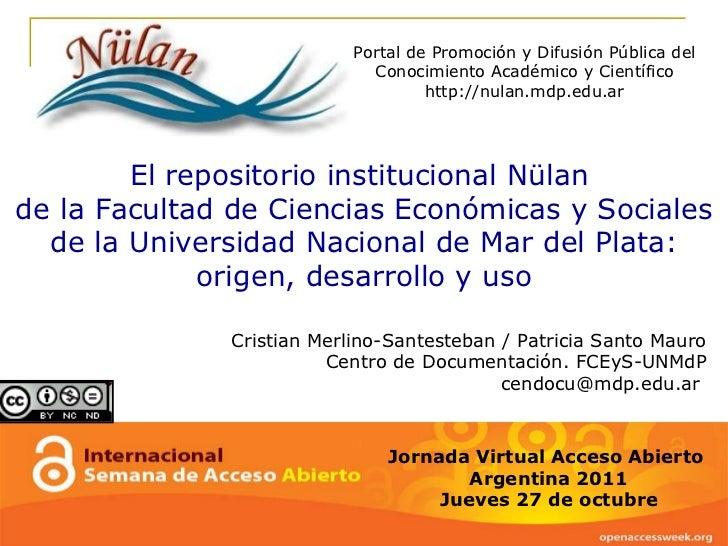 Jornada Virtual Acceso Abierto  Argentina 2011 Jueves 27 de octubre Portal de Promoción y Difusión Pública del Conocimient...