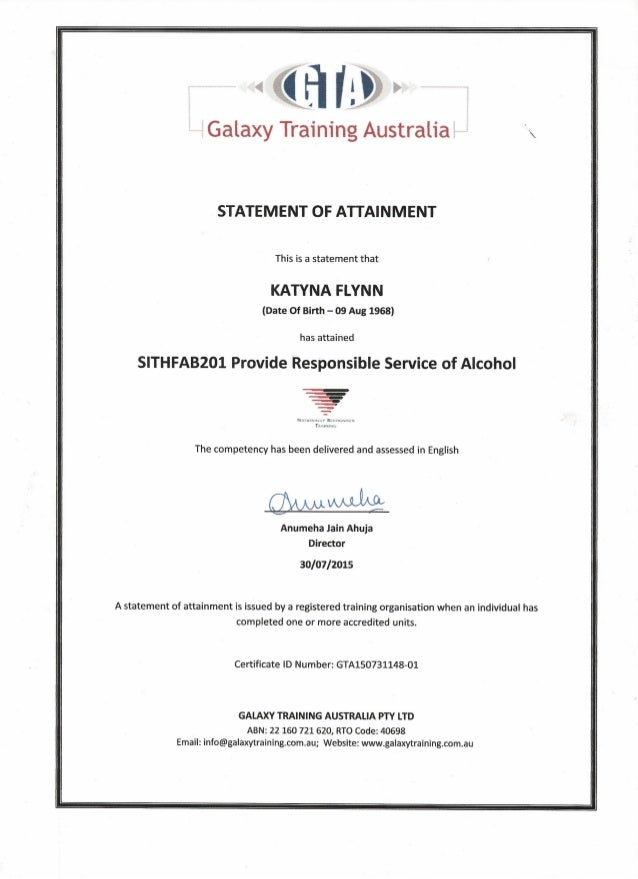 STATEMENT OF ATTAINMENT This is a statement that KATYNA FLYNN (Date Of Birth - 09 Aug 1968) has attained SITHFAB201 Provid...