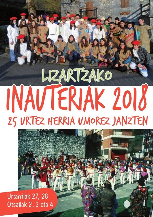 Lizartzako inauteriak 2018 Urtarrilak 27, 28 Otsailak 2, 3 eta 4 25 urtez herria umorez janzten