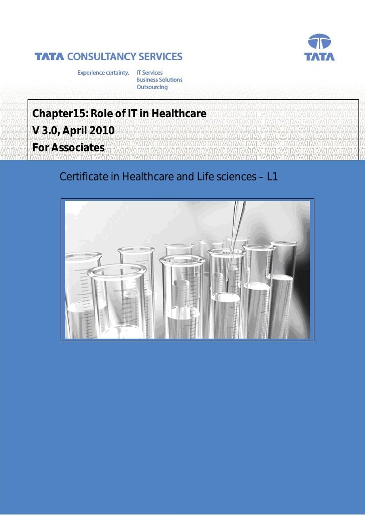 Chapter15: Role of IT in Healthcare V 3.0, April 2010 For Associates       Certificate in Healthcare and Life sciences – L...