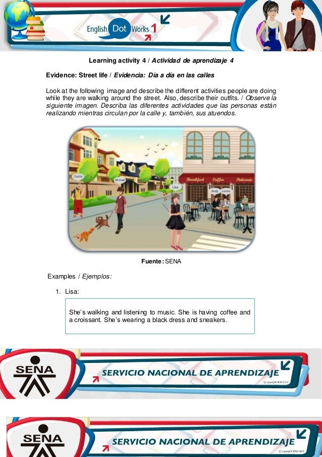 Learning activity 4 / Actividad de aprendizaje 4 Evidence: Street life / Evidencia: Día a día en las calles Look at the fo...