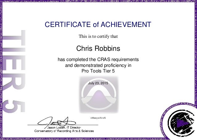 CERTIFICATE of ACHIEVEMENT This is to certify that Chris Robbins has completed the CRAS requirements and demonstrated prof...