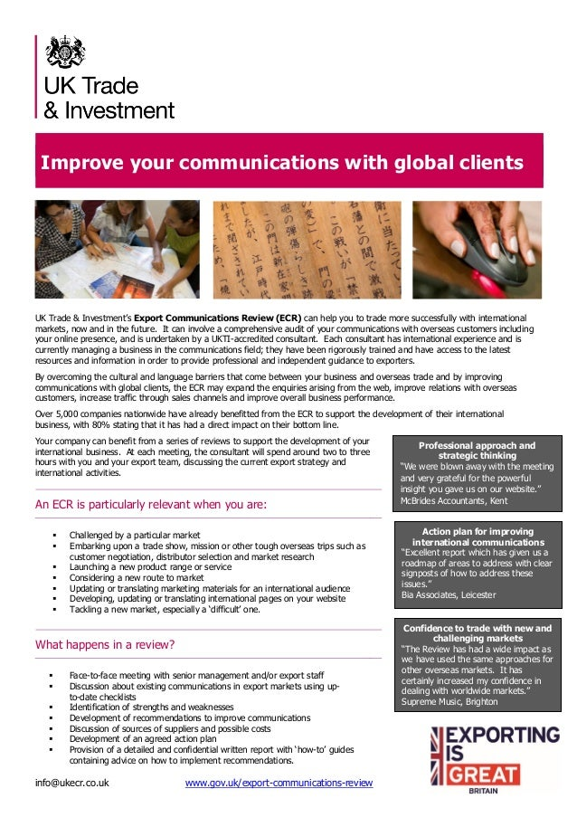 info@ukecr.co.uk www.gov.uk/export-communications-review Improve your communications with global clients UK Trade & Invest...