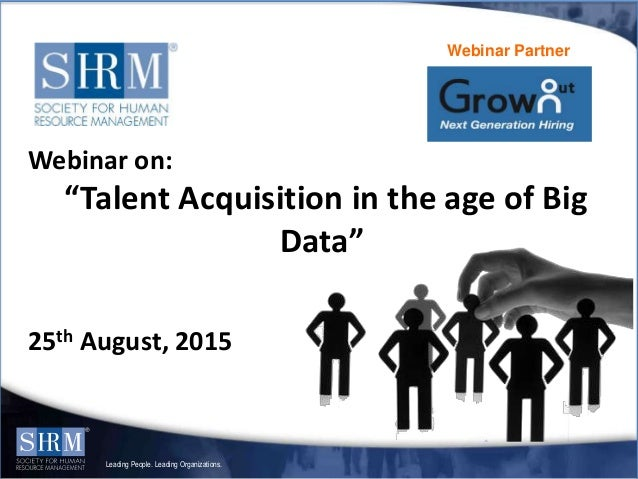 """Leading People. Leading Organizations. Webinar Partner Webinar on: """"Talent Acquisition in the age of Big Data"""" 25th August..."""