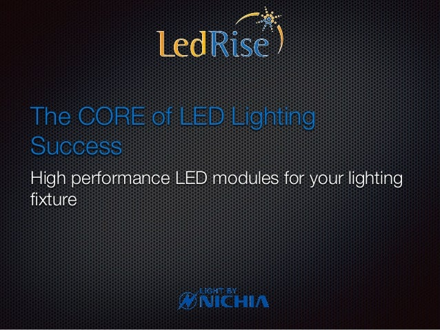 The CORE of LED Lighting Success High performance LED modules for your lighting ?xture ... & The Core of your Success in LED lighting