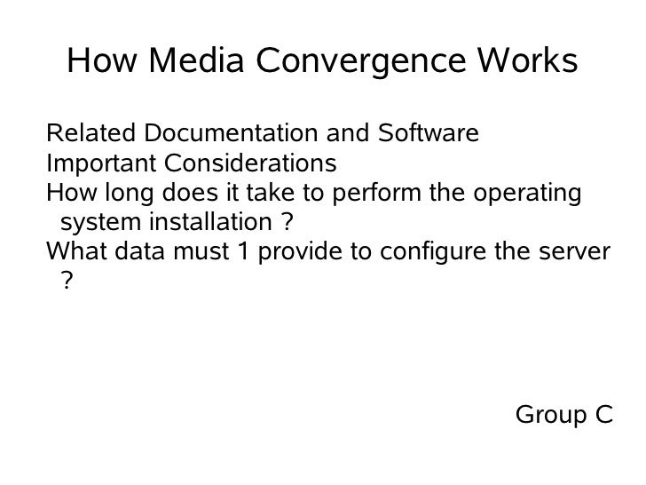 How Media Convergence Works Related Documentation and Software Important Considerations How long does it take to perform t...