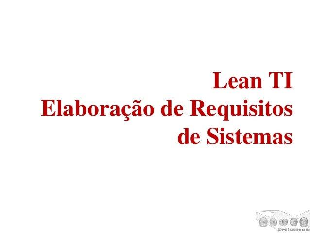 Lean TI Elaboração de Requisitos de Sistemas