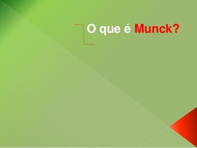 O que é Munck?