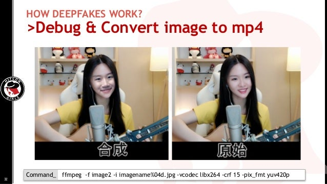 HOW DEEPFAKES WORK? >Debug & Convert image to mp4 ffmpeg -f image2 -i imagename%04d.jpg -vcodec libx264 -crf 15 -pix_fmt y...