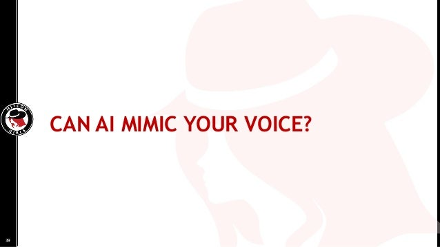 CAN AI MIMIC YOUR VOICE? 39