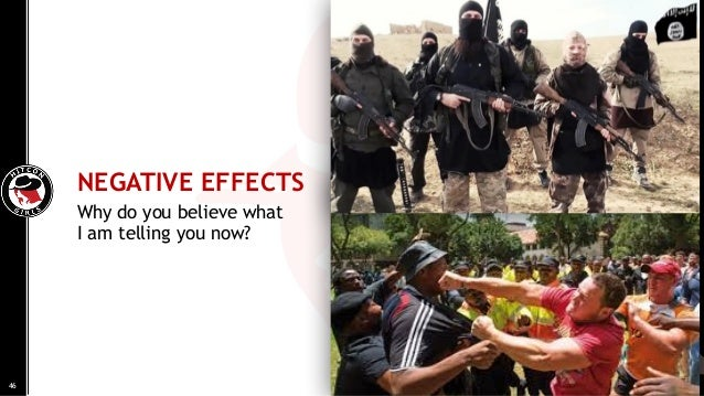 Why do you believe what I am telling you now? NEGATIVE EFFECTS 46