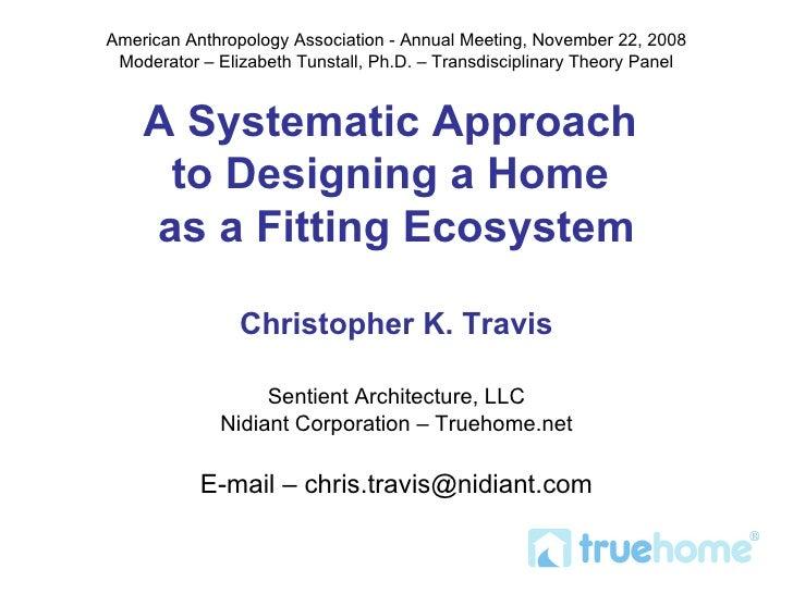 American Anthropology Association - Annual Meeting, November 22, 2008 Moderator – Elizabeth Tunstall, Ph.D. – Transdiscipl...