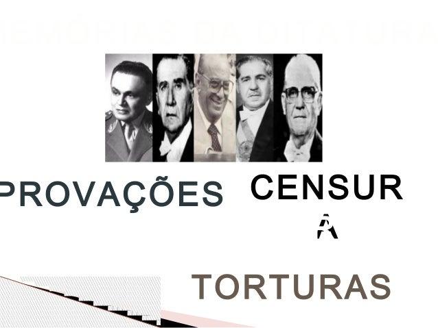 MEMÓRIAS DA DITATURA PROVAÇÕES TORTURAS CENSUR A DESTRUIÇÃO LÁGRIMAS