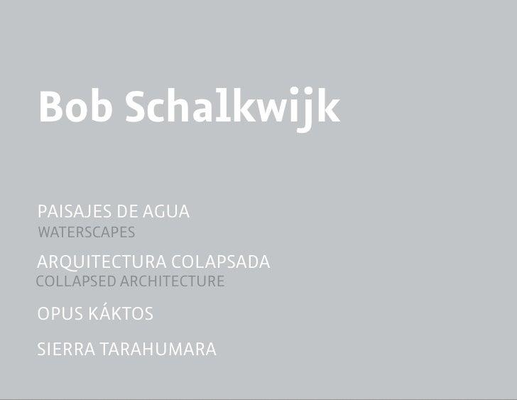 Bob SchalkwijkPaisajes de aguaWaTeRsCaPesaRquiTeCTuRa COlaPsadaCOllaPsed aRCHiTeCTuReOPus KáKTOssieRRa TaRaHumaRa