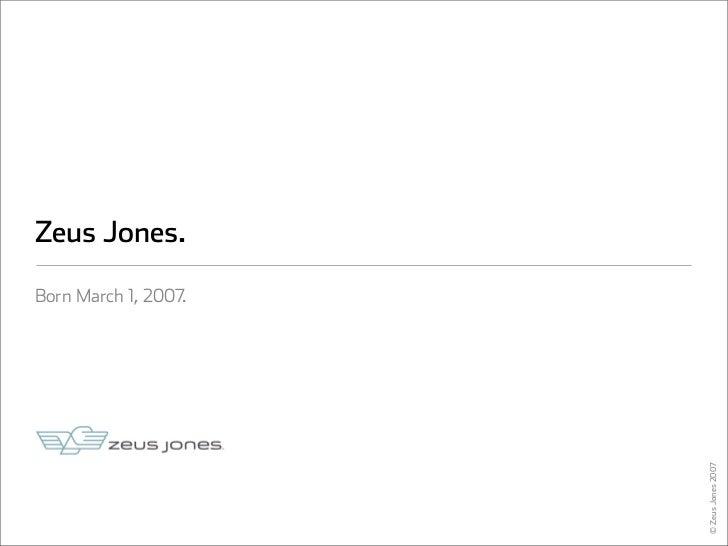 Zeus Jones.  Born March 1, 2007.                           © Zeus Jones 2007