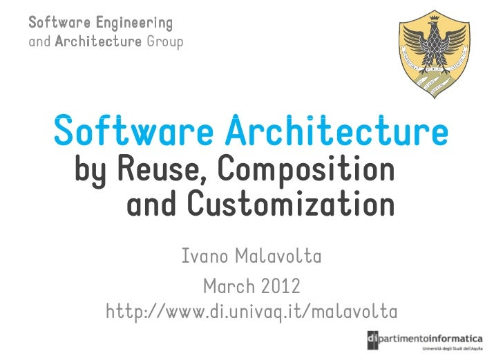 Software Engineeringand Architecture Group   Software Architecture      by Reuse, Composition          and Customization  ...