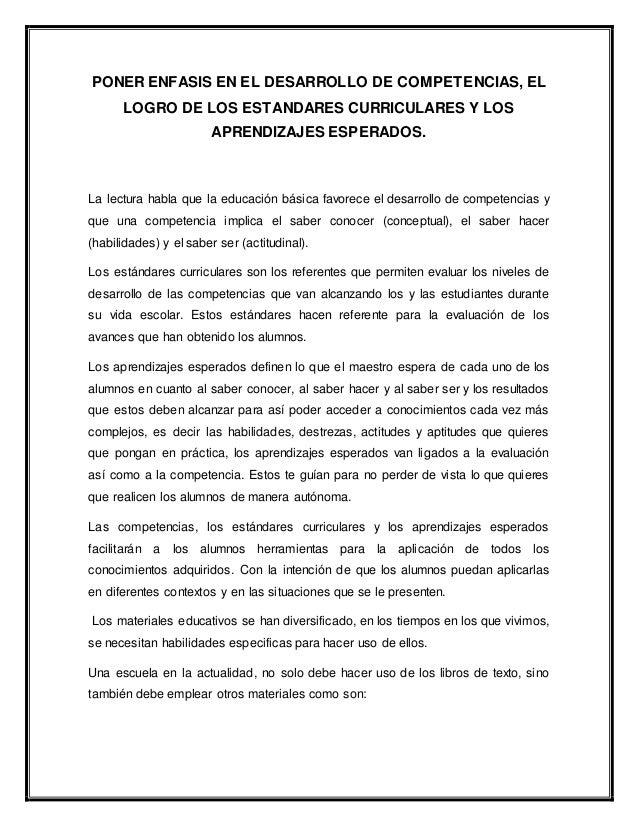 PONER ENFASIS EN EL DESARROLLO DE COMPETENCIAS, EL LOGRO DE LOS ESTANDARES CURRICULARES Y LOS APRENDIZAJES ESPERADOS. La l...