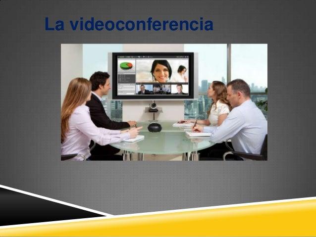 La videoconferencia